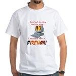 Fires At Work White T-Shirt