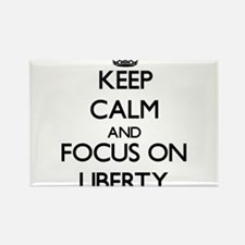 Keep Calm and focus on Liberty Magnets