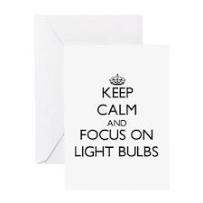 Keep Calm and focus on Light Bulbs Greeting Cards