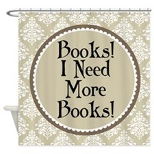 Book Quote Funny Reading Shower Curtain