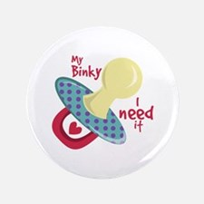"""My Binky 3.5"""" Button"""