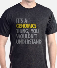 Its A Genomics Thing T-Shirt