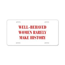 Well behaved women rarely make history-BOD-RED Alu