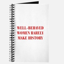 Well behaved women rarely make history-BOD-RED Jou