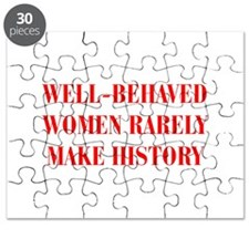 Well behaved women rarely make history-BOD-RED Puz