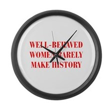 Well behaved women rarely make history-BOD-RED Lar
