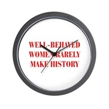Well behaved women rarely make history-BOD-RED Wal