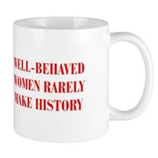 Well behaved women rarely make history-BOD-RED Mug