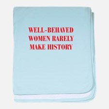 Well behaved women rarely make history-BOD-RED bab