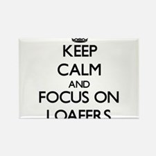 Keep Calm and focus on Loafers Magnets