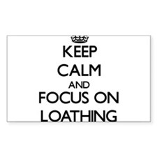 Keep Calm and focus on Loathing Decal