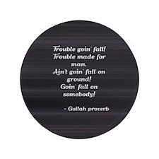 "Gullah Proverb 3.5"" Button"