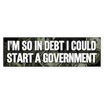 So In Debt Bumper Sticker