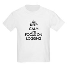 Keep Calm and focus on Logging T-Shirt