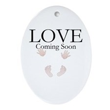 LOVE Coming Soon Ornament (Oval)