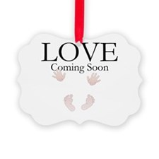 LOVE Coming Soon Ornament