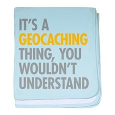 Its A Geocaching Thing baby blanket
