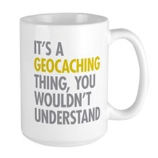 Its A Geocaching Thing Mug