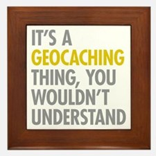 Its A Geocaching Thing Framed Tile