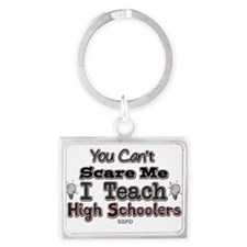 I Teach High Schoolers Keychains