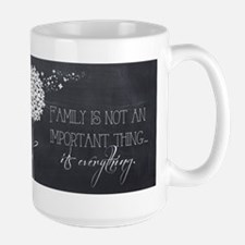 Family...It's Everything Mugs