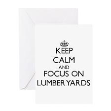 Keep Calm and focus on Lumberyards Greeting Cards