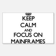 Keep Calm and focus on Mainframes Decal
