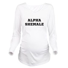 Alpha Shemale Long Sleeve Maternity T-Shirt