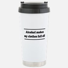 Alcohol Makes My Clothes Fall Off Travel Mug