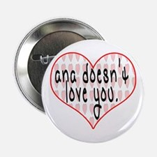 Ana Doesn't Love You Button