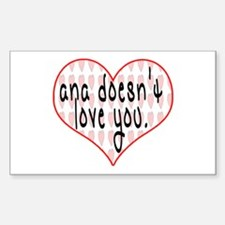 Ana Doesn't Love You Rectangle Decal