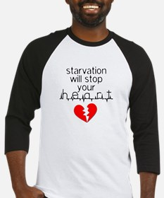 Starvation Stops Your Heart Baseball Jersey