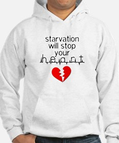 Starvation Stops Your Heart Hoodie Sweatshirt