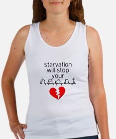 Starvation Stops Your Heart Women's Tank Top