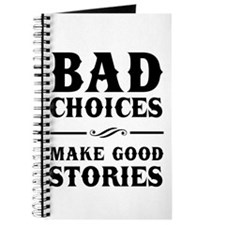 Bad Choices Make Good Stories Journal