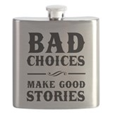 Bad choices make good stories Flask Bottles