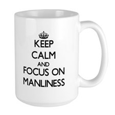 Keep Calm and focus on Manliness Mugs
