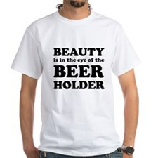 Beauty Is In The Eye Of The Beer Holder T-Shirt