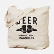 BEER helping ugly people have sex since 1516 Tote
