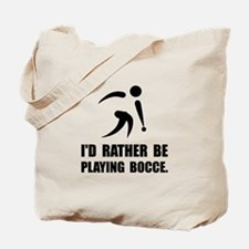 Rather Be Playing Bocce Tote Bag