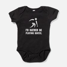 Rather Be Playing Bocce Baby Bodysuit
