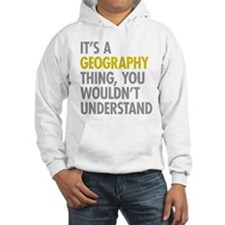 Its A Geography Thing Hoodie
