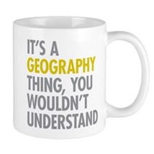Its A Geography Thing Mug