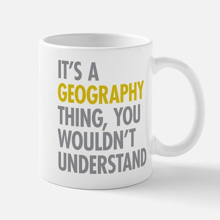 Its A Geography Thing Mug