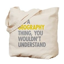 Its A Geography Thing Tote Bag