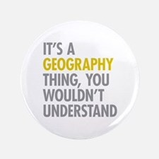 """Its A Geography Thing 3.5"""" Button"""