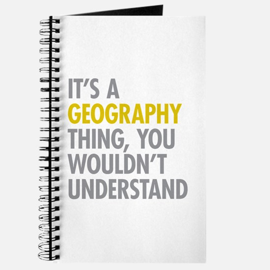 Its A Geography Thing Journal