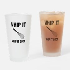 Whip It Good Drinking Glass