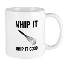 Whip It Good Mugs