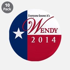 """Wendy for Governor of Texas 3.5"""" Button (10 pack)"""